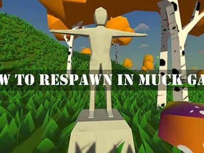 How to Respawn in Muck Game