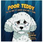 "Win ""Poor Teddy: The True Story of a Poodle Named After a Noodle"""