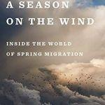"""Just in Time: Kenn Kaufman's """"A Season on the Wind"""" - a review"""