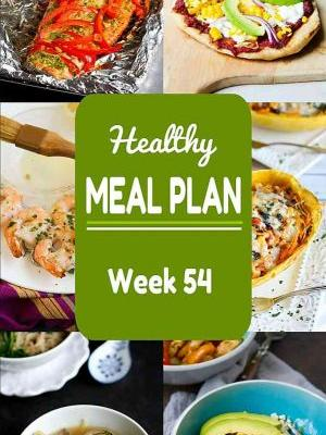 Healthy Meal Plan {Week 54}