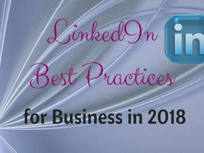 LinkedIn Best Practices for Business in 2018
