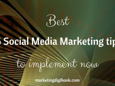 Best Social Media Marketing Tips to Implement Now