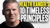 The ten timeless principles that drive the mission of Natural News and the Health Ranger. (and made us an enemy of the deranged status quo)