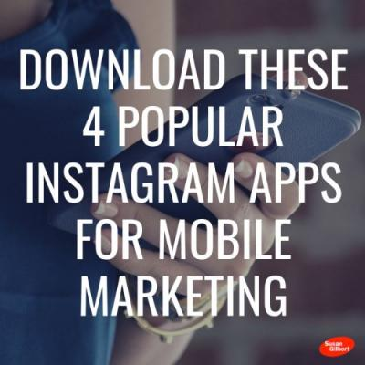 Download These 4 Popular Instagram Apps for Mobile Marketing