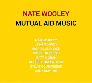 Nate Wooley - Mutual Aid Music *****