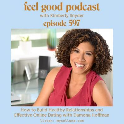How to Build Healthy Relationships and Effective Online Dating with Damona Hoffman