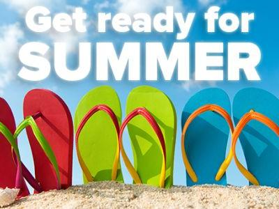 Get Ready for Summer!