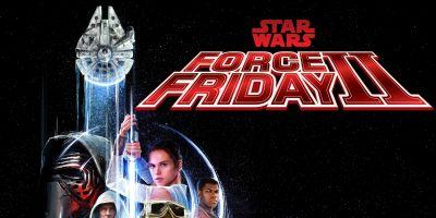 Star Wars Force Friday 2 Announced by Disney & Lucasfilm