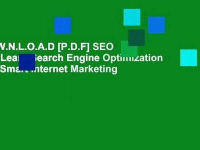 D.O.W.N.L.O.A.D SEO 2018 Learn Search Engine Optimization With Smart Internet Marketing
