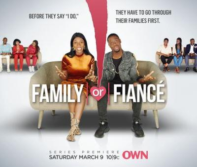 """Family Or Fiancé"" Is The Newest Reality Relationship Show Coming To OWN"