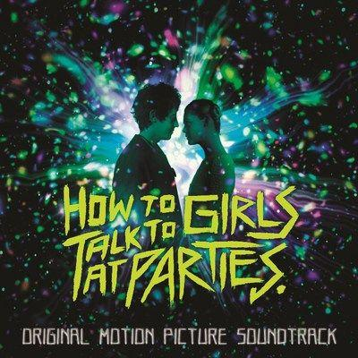 Sony Music Masterworks Announces Release Of The Punk-Fueled Soundtrack To How To Talk To Girls At Parties