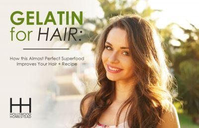Gelatin for Hair: How this Almost Perfect Superfood Improves Your Hair + Recipe