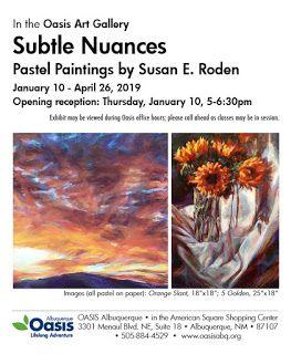 Susan E. Roden's solo pastel opening at Oasis on January 10th