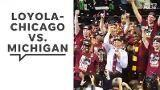 NCAA tournament: Loyola Chicago meets Michigan in Final Four