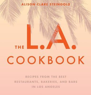 Cook Colorful LA Food in Your Kitchen