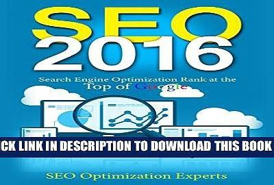 Seo 2016: Search Engine Optimization Rank at the Top of Google Full Collection