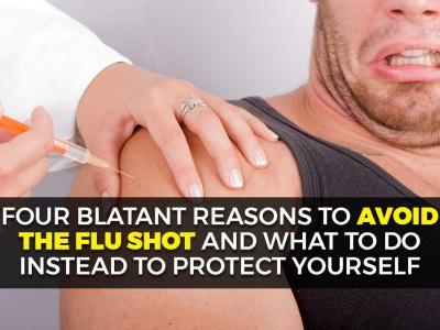 4 rational reasons to avoid the flu shot and what to do instead toprotect your health