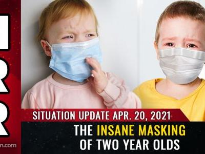April 20th: Now they want to mask TWO YEAR OLDS. and in Oregon, they're pushing to make masks PERMANENT