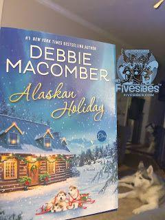 """Newsy Tuesday: FiveSibes Book Nook Time! """"Alaskan Holiday"""" by Debbie Macomber!"""