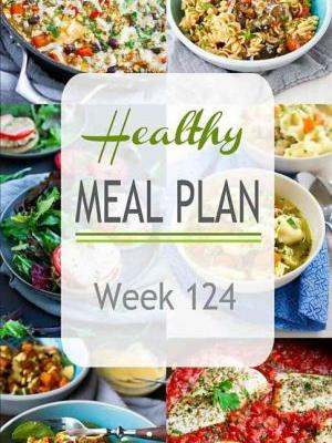 Healthy Meal Plan {Week 124}