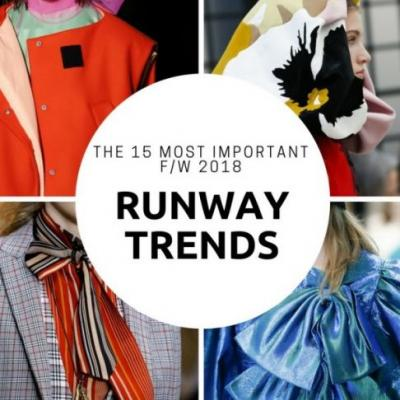 The Top 15 Runway Trends for F/W 2018