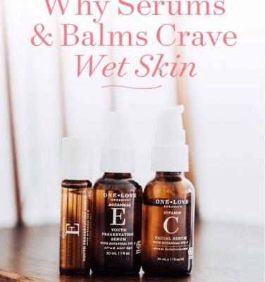 Why Serums & Balms Crave Wet Skin