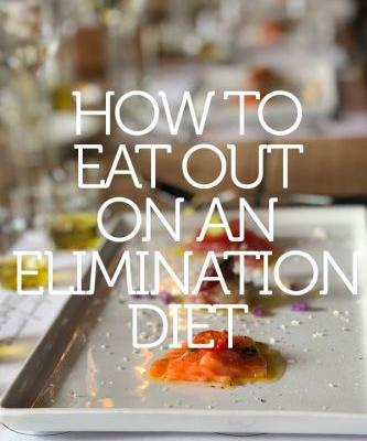 How to Eat Out on An Elimination Diet
