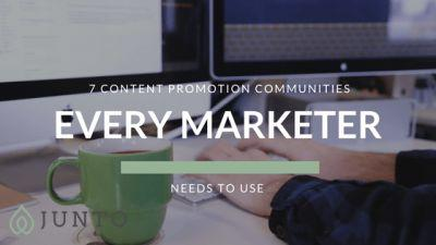 7 Content Promotion Communities That Every Marketer Needs To Use