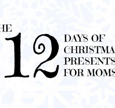 The 12 Days of Christmas Presents for Mom