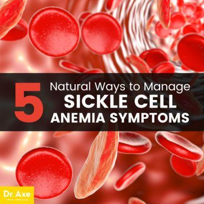 Sick Cell Anemia + 5 Natural Treatments to Manage Symptoms