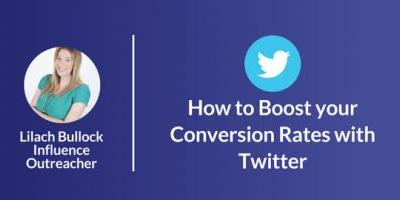 How to Boost Your Conversion Rates with Twitter
