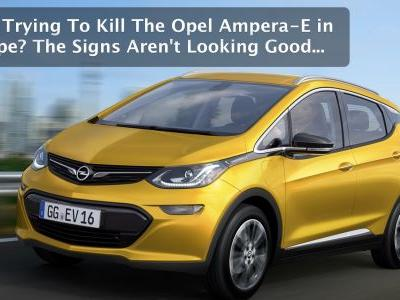 Is GM Trying To Kill The Opel Ampera-E Electric Car in Europe? The Signs Aren't Good